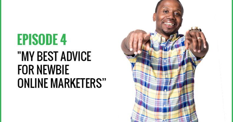 My BEST Advice For Newbie Online Marketers