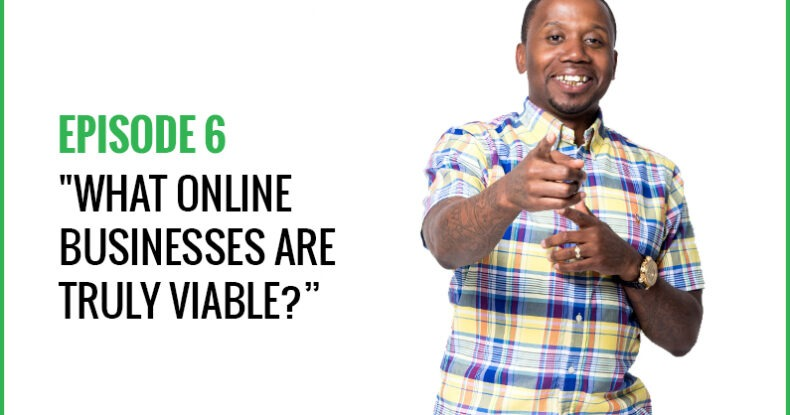 What Online Businesses Are TRULY Viable?