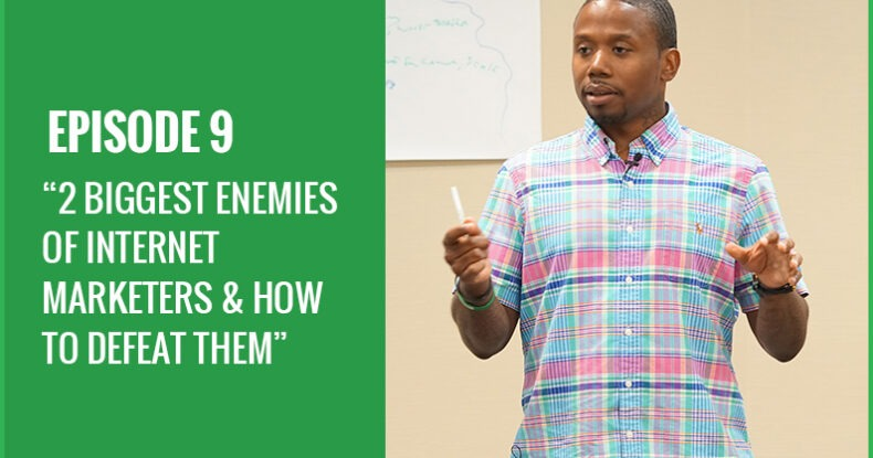 2 Biggest Enemies Of Internet Marketers and How To Defeat Them
