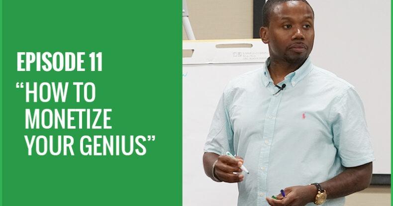 How To Monetize Your Genius