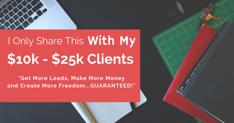 Three Secrets I Only Share With My $10k - $25k Clients