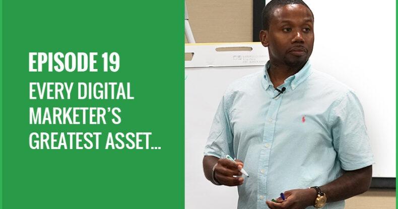Every Digital Marketer's Greatest Asset...