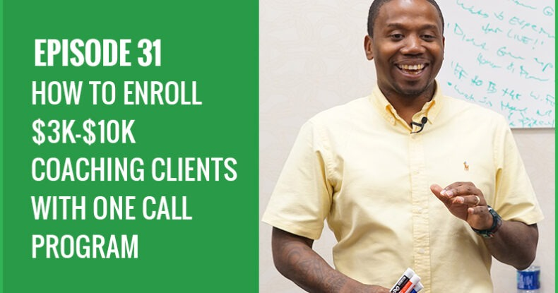 How To Enroll $3k-$10k Coaching Clients With ONE Call
