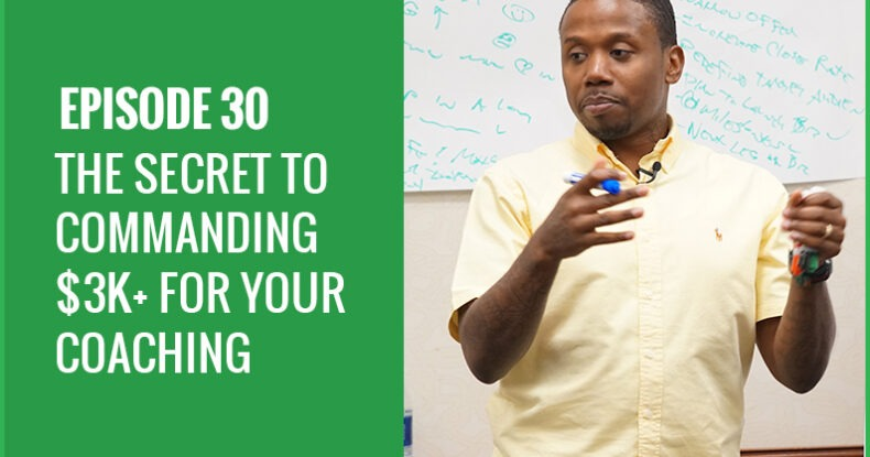 The Secret To Getting $3k+ For Your Coaching Program & Services