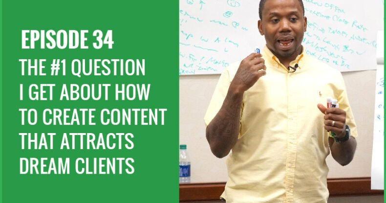 The #1 Question I Get About How To Create Content That Attracts DREAM Clients
