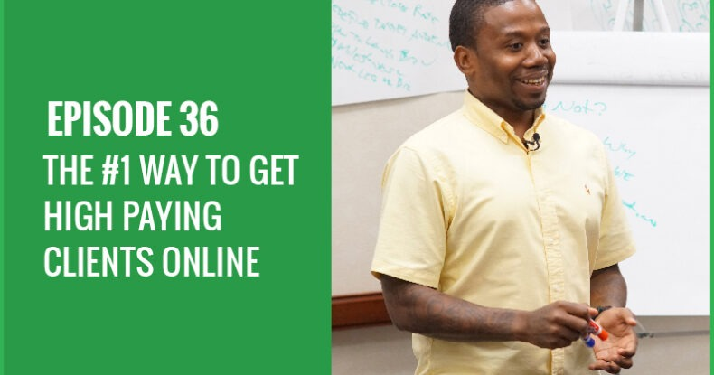 The #1 Way To Get High Paying Clients Online
