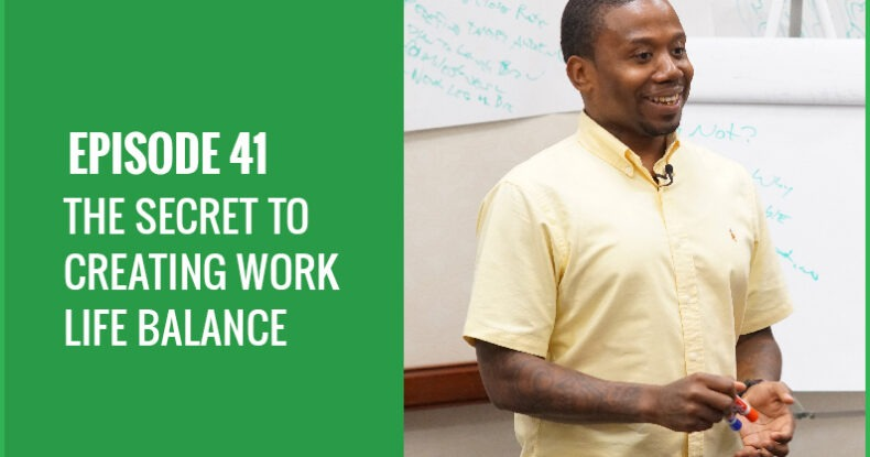 The Secret To Creating Work Life Balance