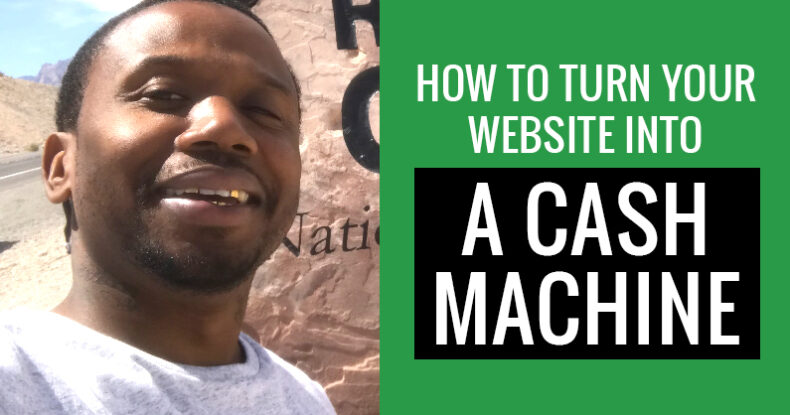 How To Turn Your Website Into A Cash Machine