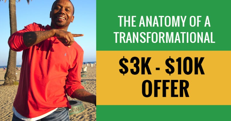 The Anatomy Of A Transformational $3k-$10k Offer