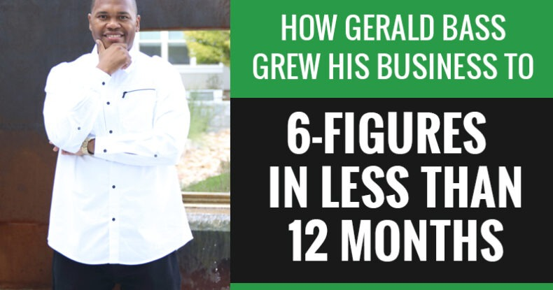 Gerald Bass 6-Figure Coaching Business In Less Than 12 Months