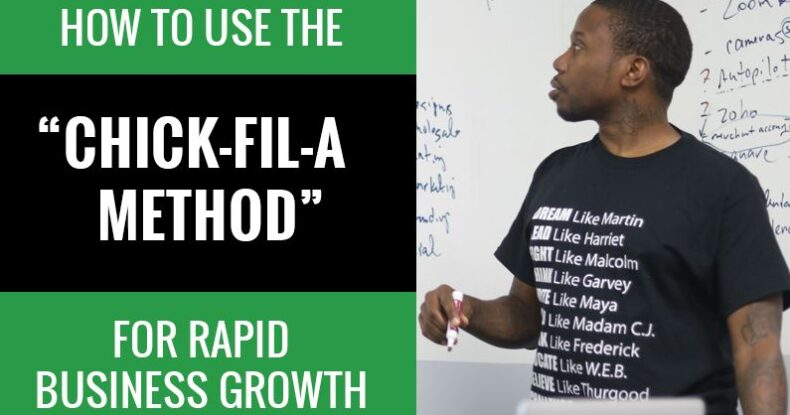 How To Use The Chick Fil A Method For Rapid Business Growth