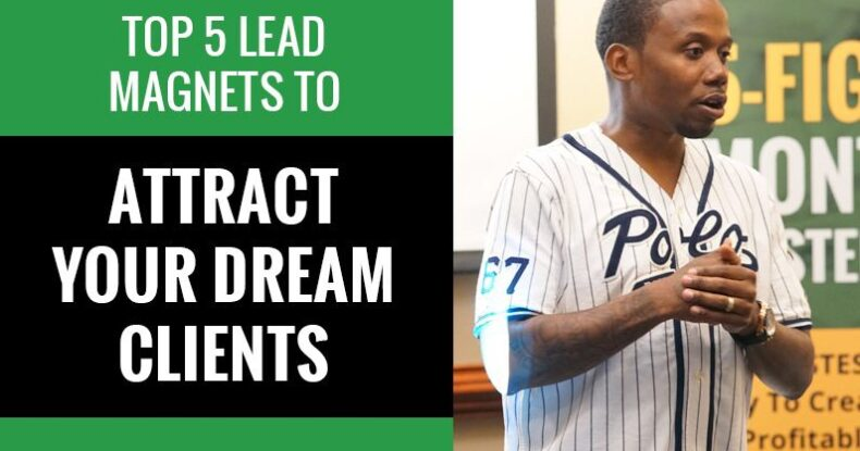 Top 5 Lead Magnets To Attract Your Dream Clients
