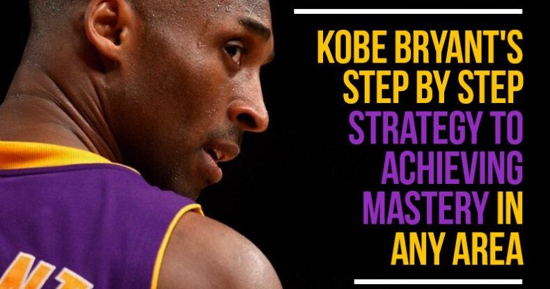 Kobe Bryant's Step By Step Strategy
