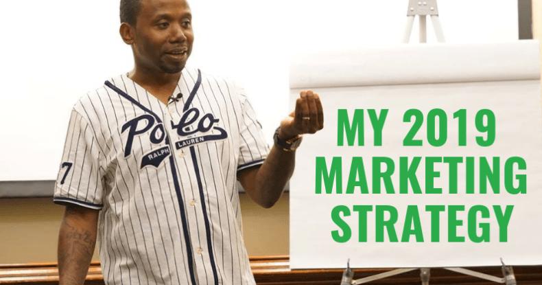My 2019 Marketing Strategy