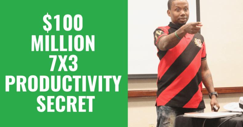 $100 Million 7x3 Productivity Secret