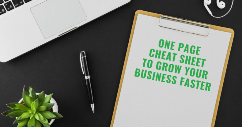 1-Page Cheat Sheet To Grow Your Business Faster