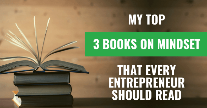 My Top 3 Books On Mindset That Every Entrepreneur Should Read