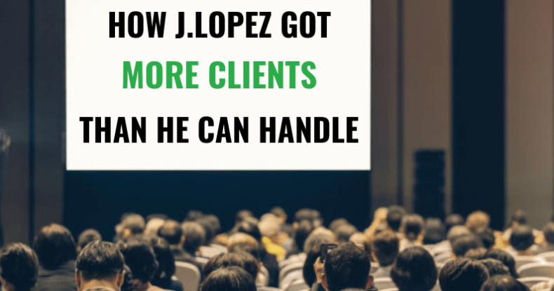 How J.Lopez Got More Clients Than He Can Handle