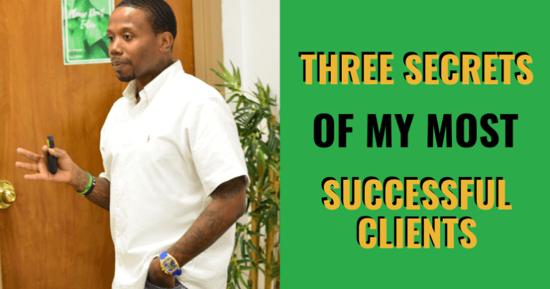 Three Secrets Of My Most Successful Clients