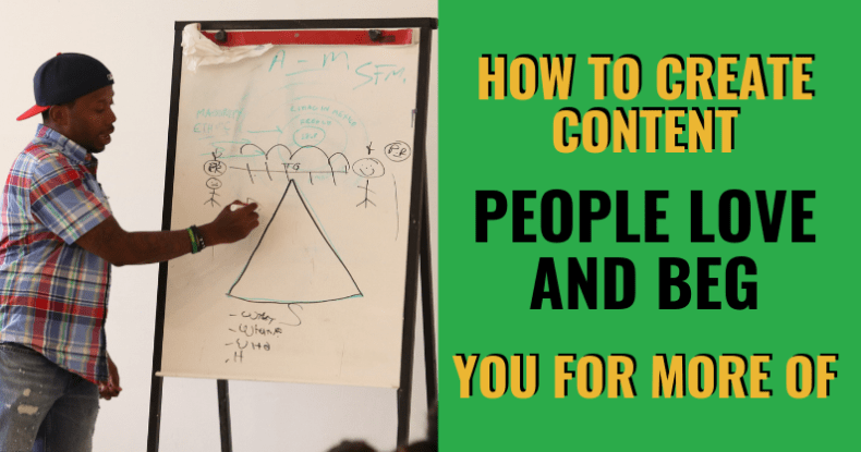 How To Create Content People Love & Beg You For More Of