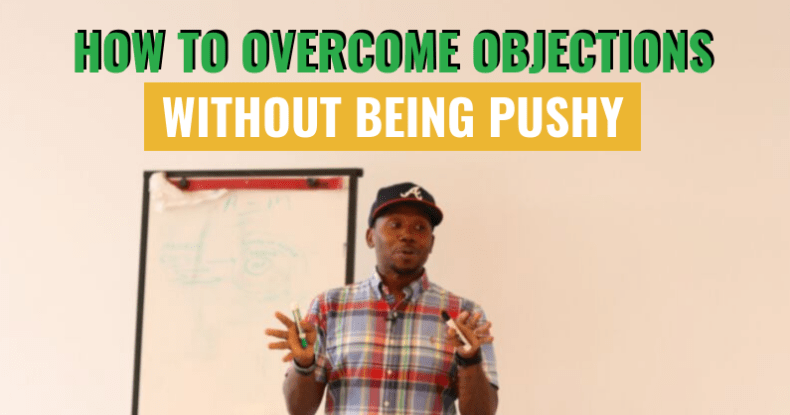How To Overcome Objections Without Being Pushy