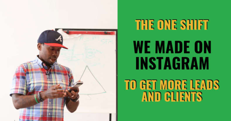 The ONE Shift We Made On Instagram To Get More Leads & Clients