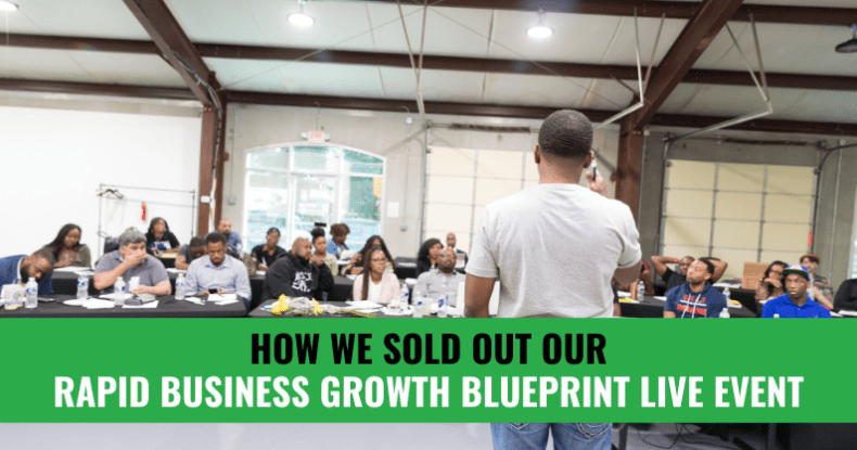 How We Sold Out Our Rapid Business Growth Blueprint LIVE Event
