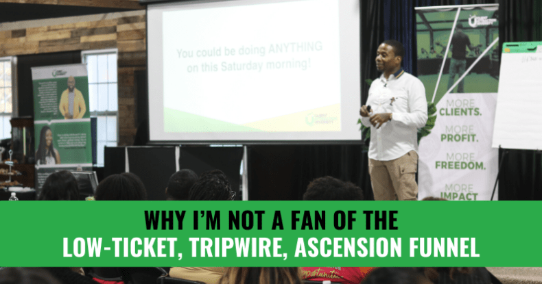 Why I'm Not A Fan Of The Low-Ticket, Tripwire, Ascension Funnel