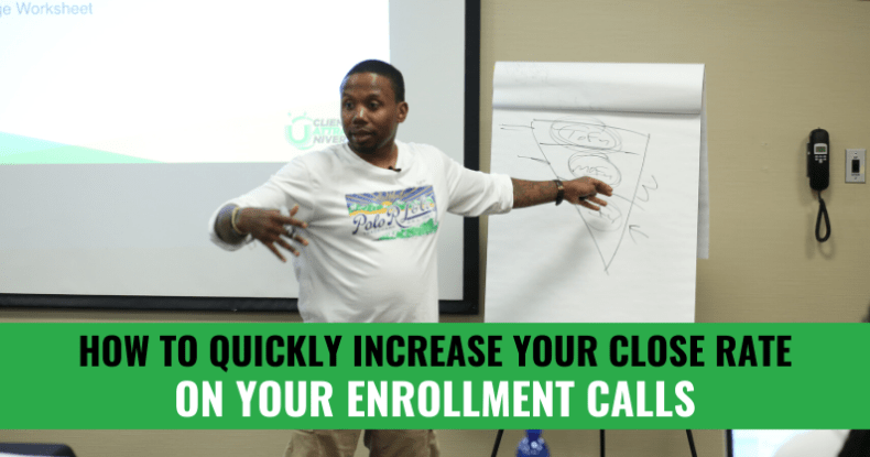How To Quickly Increase Your Close Rate On Your Enrollment Calls