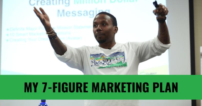 My 7-Figure Marketing Plan