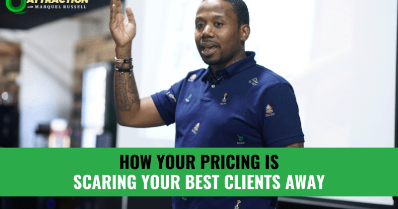 How Your Pricing Is Scaring Your Best Clients Away