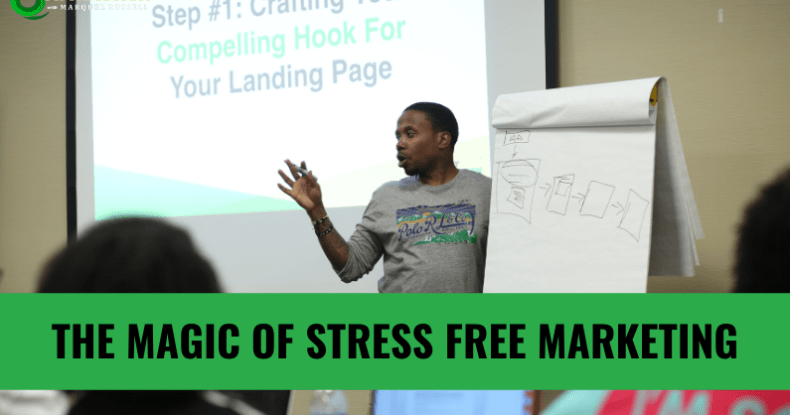 The Magic of Stress Free Marketing