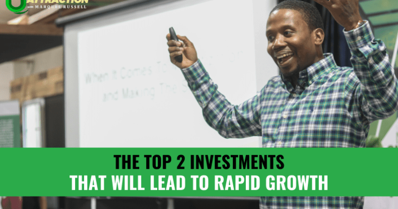 The Top 2 Investments That Will Lead To Rapid Growth