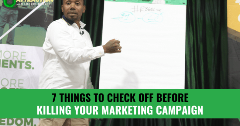7 Things To Check Off Before Killing Your Marketing Campaign