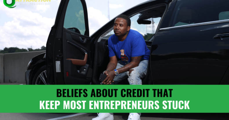 Beliefs About Credit That Keep Most Entrepreneurs Stuck