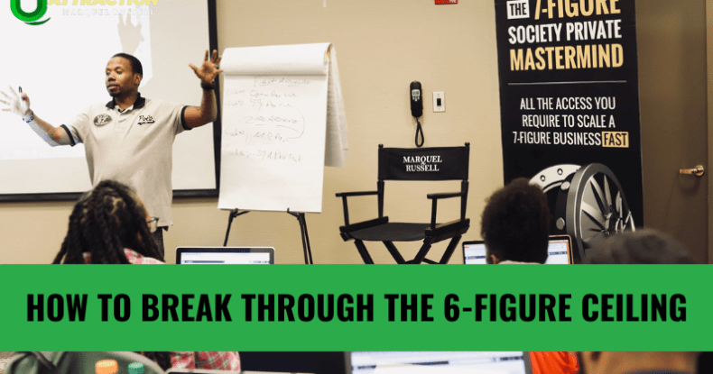 How To Break Through The 6-Figure Ceiling