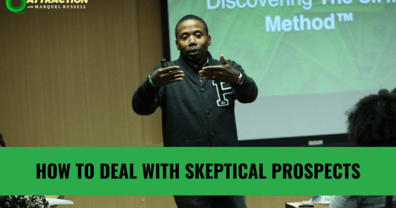 How To Deal With Skeptical Prospects