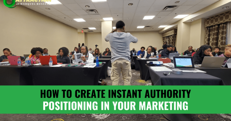 How To Create Instant Authority Positioning In Your Marketing
