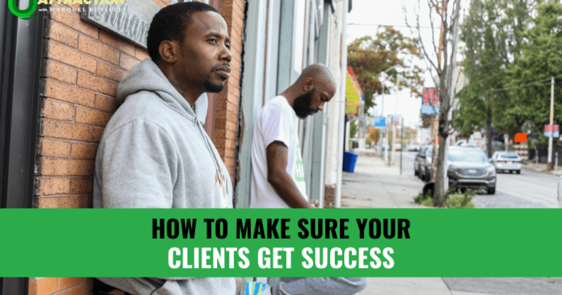 How to Make Sure Your Clients Get Success