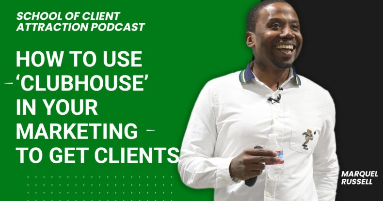 How to Use Clubhouse in Your Marketing to Get Clients