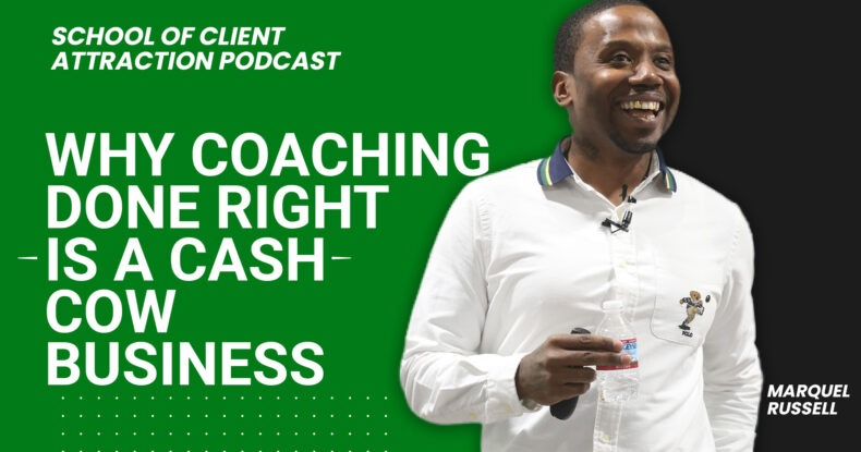WHY COACHING DONE RIGHT IS A CASH COW BUSINESS
