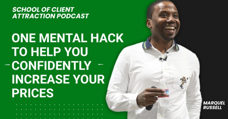 One Mental Hack to Help You Confidently Increase Your Prices