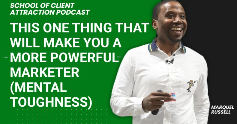 This One Thing That Will Make You A More Powerful Marketer (Mental Toughness)